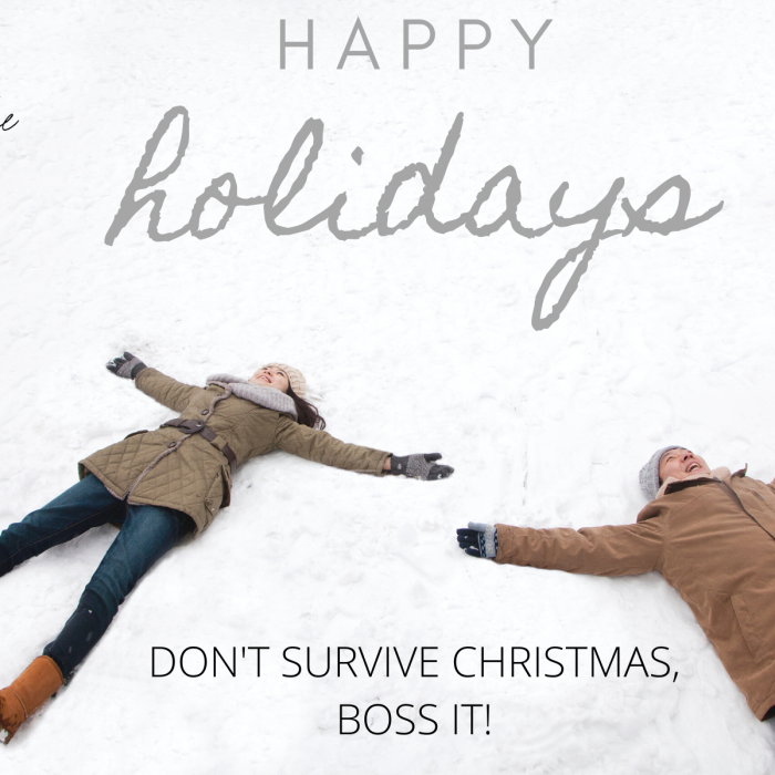 Don't survive Christmas, boss it!