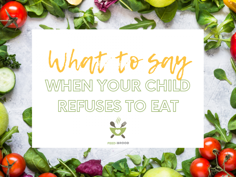 What to say when your child refuses to eat